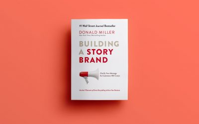 Building A Storybrand: Clarifying Your Message So Customers Will Listen